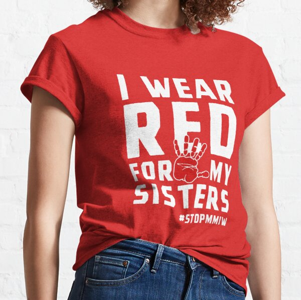 MMIW Red for Missing Murdered Indigenous Women Awareness Classic T-Shirt