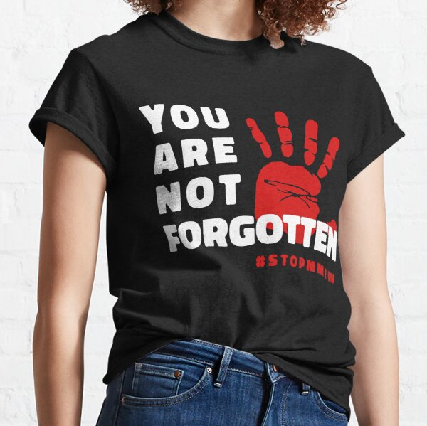 MMIW Image for Missing Murdered Indigenous Women Awareness Classic T-Shirt
