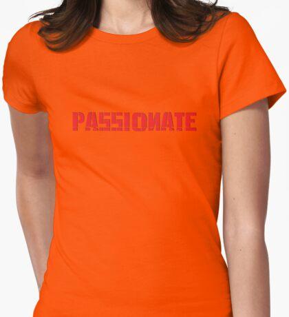 passionate T-Shirt
