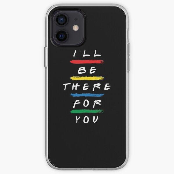 Ahí estaré para ti Funda blanda para iPhone