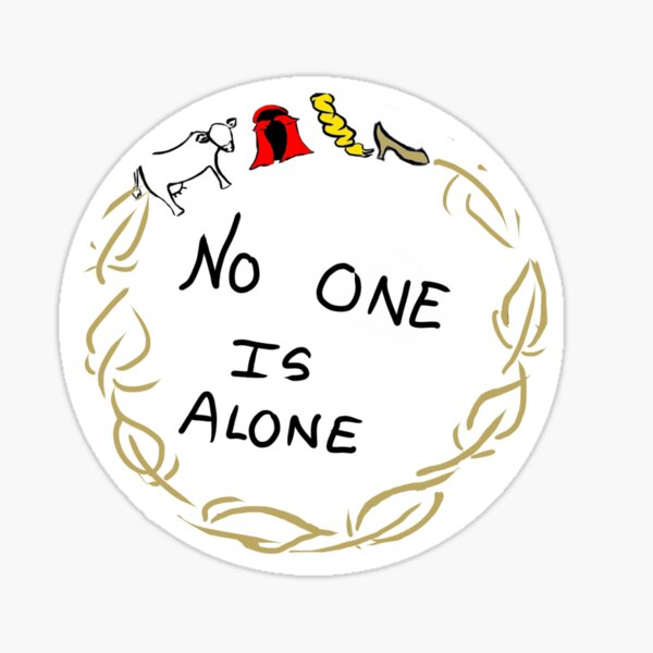 no one is alone Sticker