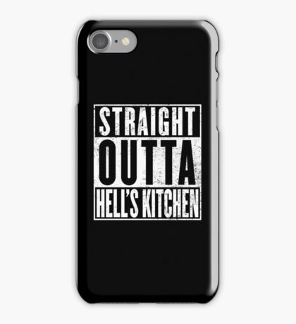 Straight Outta Hell's Kitchen iPhone Case/Skin