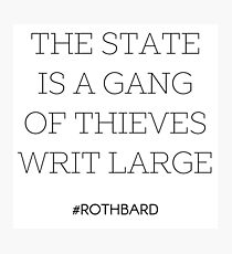 Gang of Thieves Rothbard quote Photographic Print