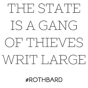 Gang of Thieves Rothbard quote by libertynerd