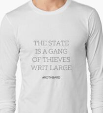 Gang of Thieves Rothbard quote Long Sleeve T-Shirt