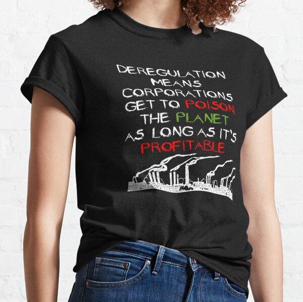 Deregulation Means... Classic T-Shirt