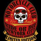 Ride or Die New York Motorcycle Club by StickaBomb