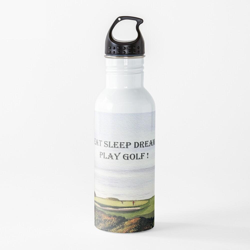 Eat Sleep Dream Play Golf Torrey Pines South Water Bottle