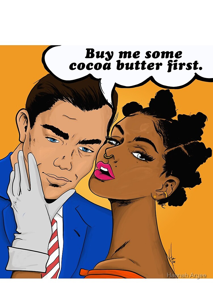 Cocoa Butter first by HannahAryee