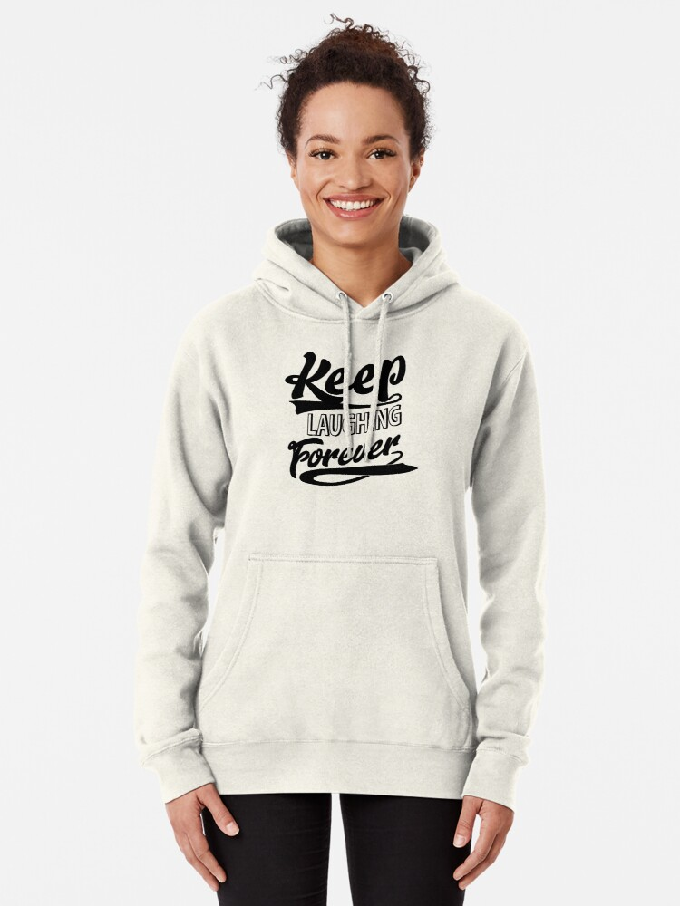 Alternate view of Keep Laughing Forever Pullover Hoodie