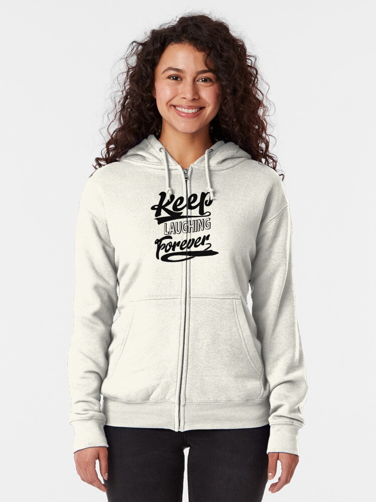 Alternate view of Keep Laughing Forever Zipped Hoodie