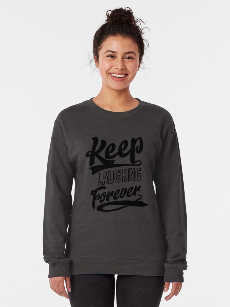 Alternate view of Keep Laughing Forever Pullover Sweatshirt
