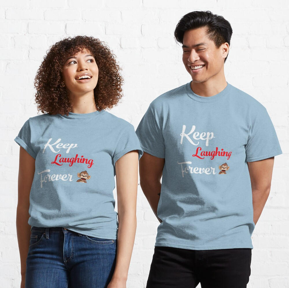 Keep Laughing Forever Monkey Classic T-Shirt
