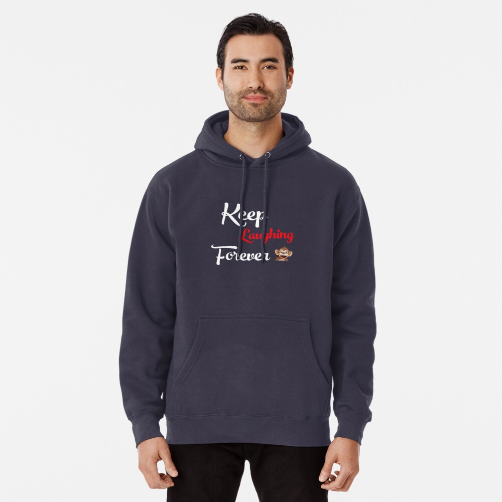 Keep Laughing Forever Monkey Pullover Hoodie