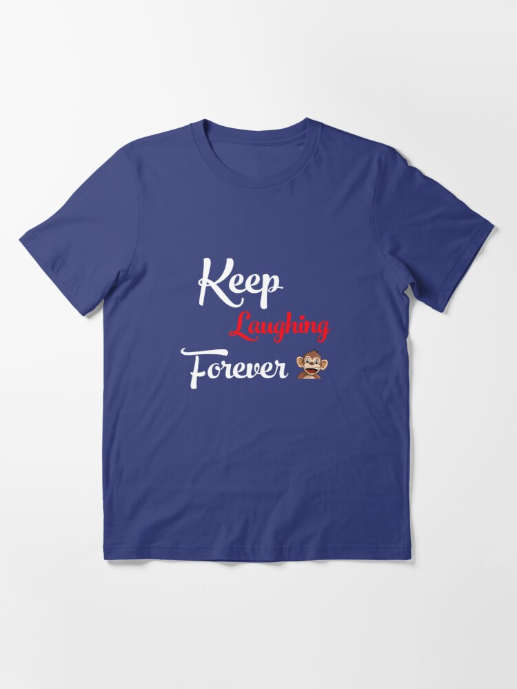 Alternate view of Keep Laughing Forever Monkey Essential T-Shirt
