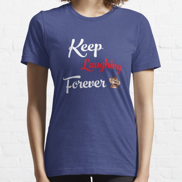 Keep Laughing Forever Monkey Essential T-Shirt