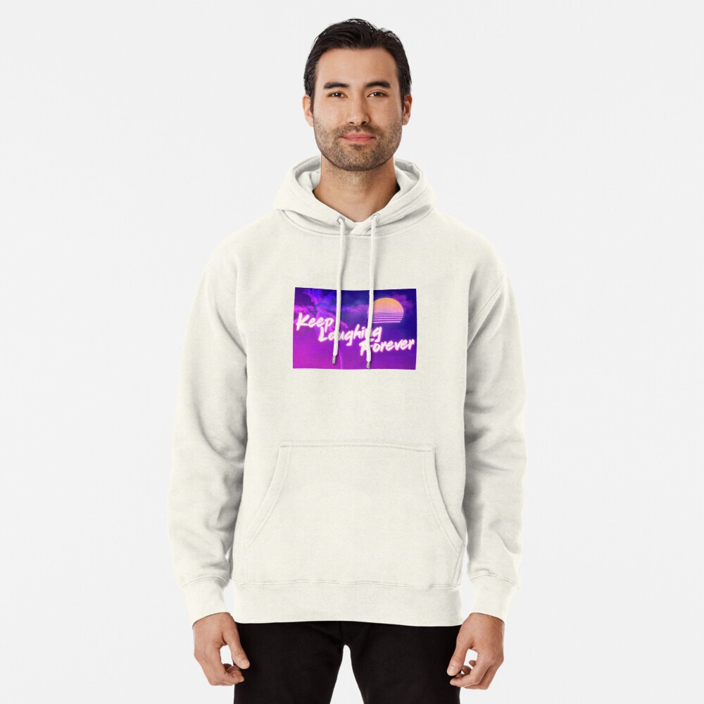 Keep Laughing Forever 80's Style Pullover Hoodie