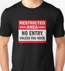 Restriced Area - Unless You Rock T-Shirt