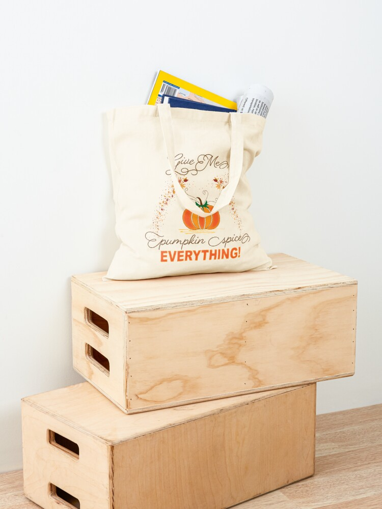 Alternate view of Give Me Pumpkin Spice Everything! Tote Bag