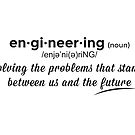 Engineering Defined by jammyness