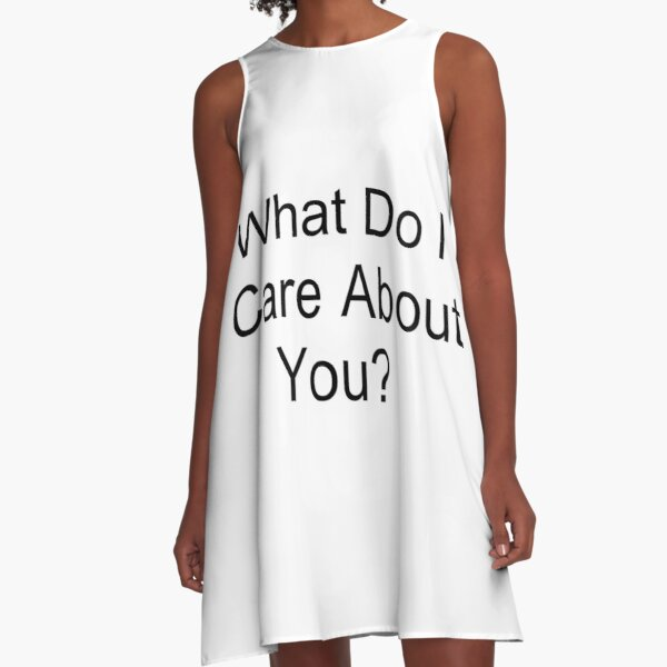 What Do I Care About You? A-Line Dress