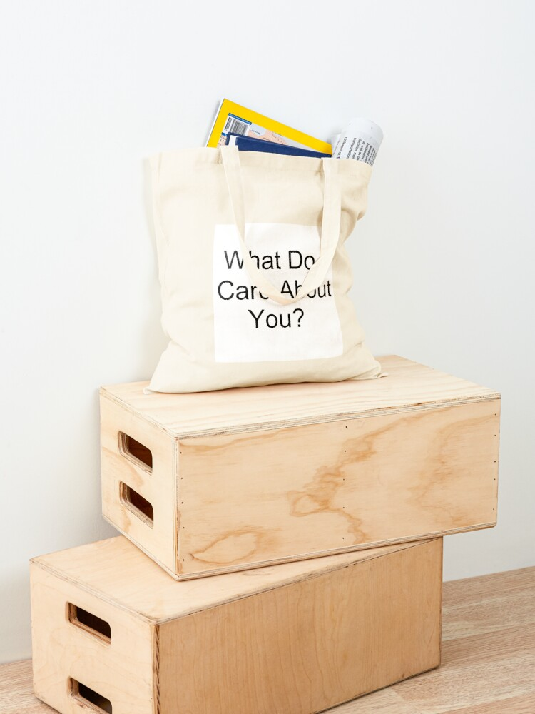 Alternate view of What Do I Care About You? Tote Bag