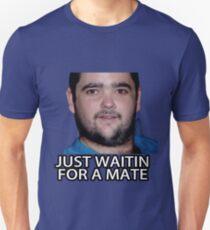 Just Waitin for a Mate Unisex T-Shirt