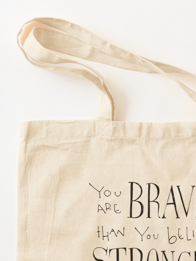 Alternate view of You are Braver Tote Bag