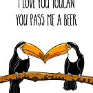 Pass The Beer Love by Adam Regester