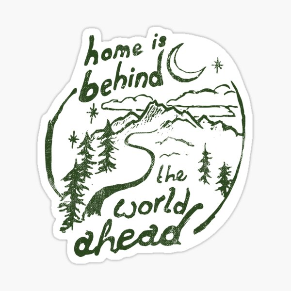 Home is Behind Quote Sticker