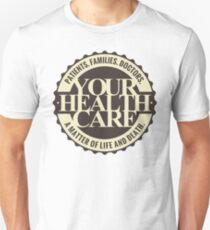 Your Health Care Unisex T-Shirt
