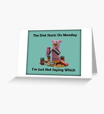 The Diet Starts On Monday Greeting Card