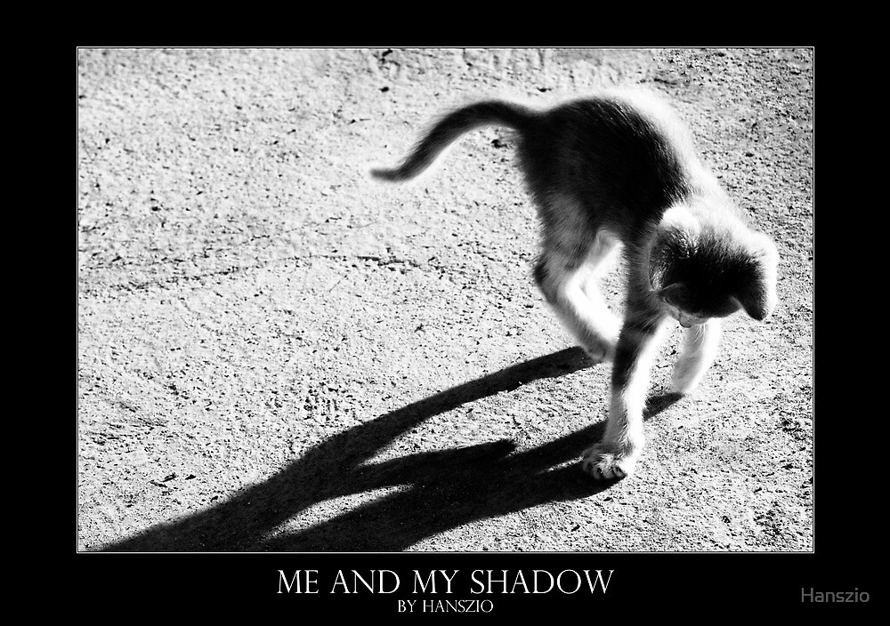 Me and my shadow by Hanszio