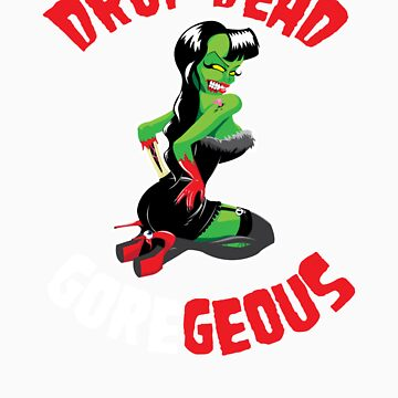 Drop Dead GOREgeous by studioretardo