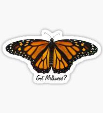 Monarch Butterfly - Got Milkweed? Sticker