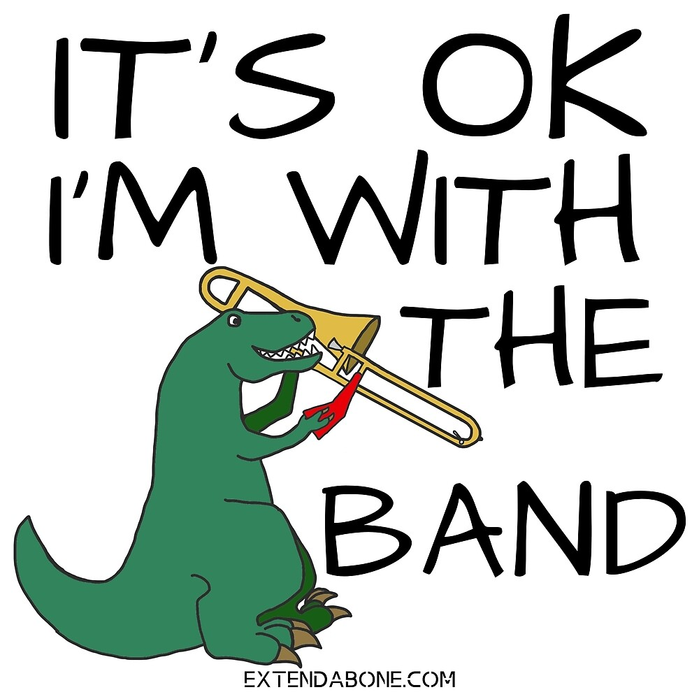It's OK I'm With the Band by Extendabone