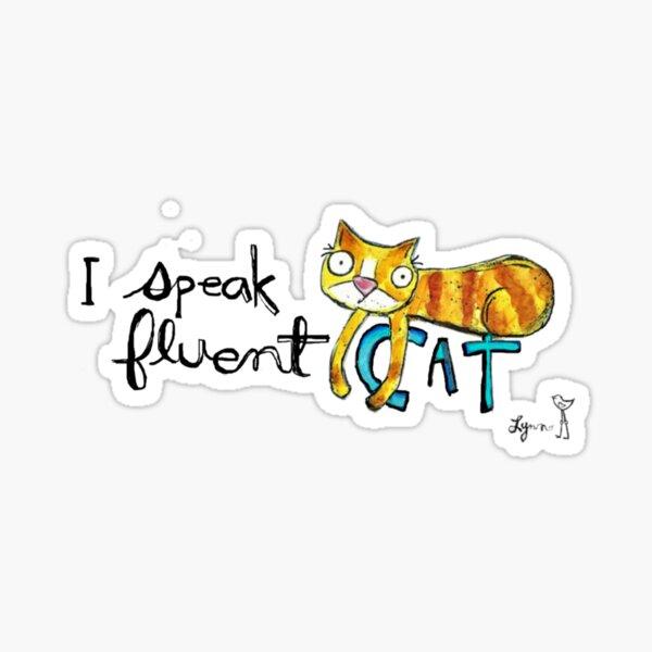 I speak fluent CAT Sticker
