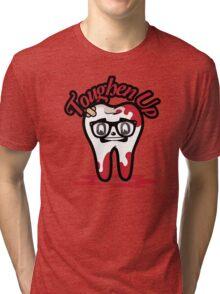 Toughen Up! Tri-blend T-Shirt