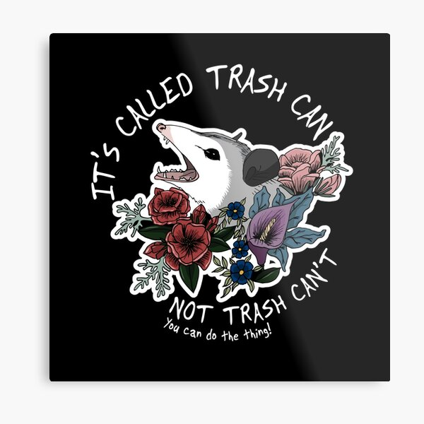 Possum with flowers - It's called trash can not trash can't  Metal Print