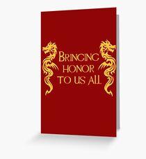 Bringing Honor To Us All Greeting Card
