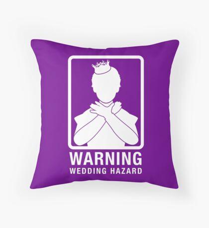 Warning: Wedding Hazard Throw Pillow