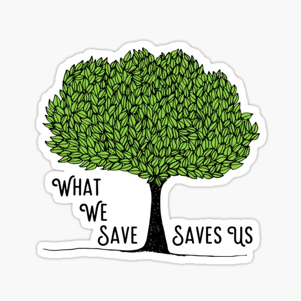 What We Save Saves Us Sticker
