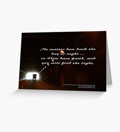 Faith in him; brings darkness to light; Tunnel Long Beach, CA USA Greeting Card