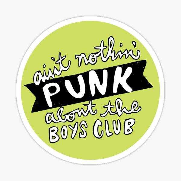 ain't nothin' punk about the boys club   diy music Sticker