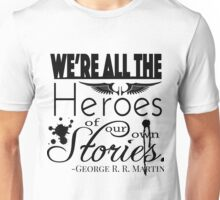 Heroes Quote Unisex T-Shirt