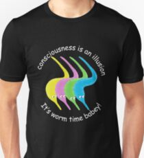 Consciousness is an Illusion It's Worm Time Babey! Slim Fit T-Shirt