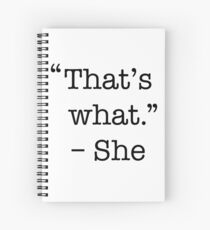 That's what she said shirt Spiral Notebook