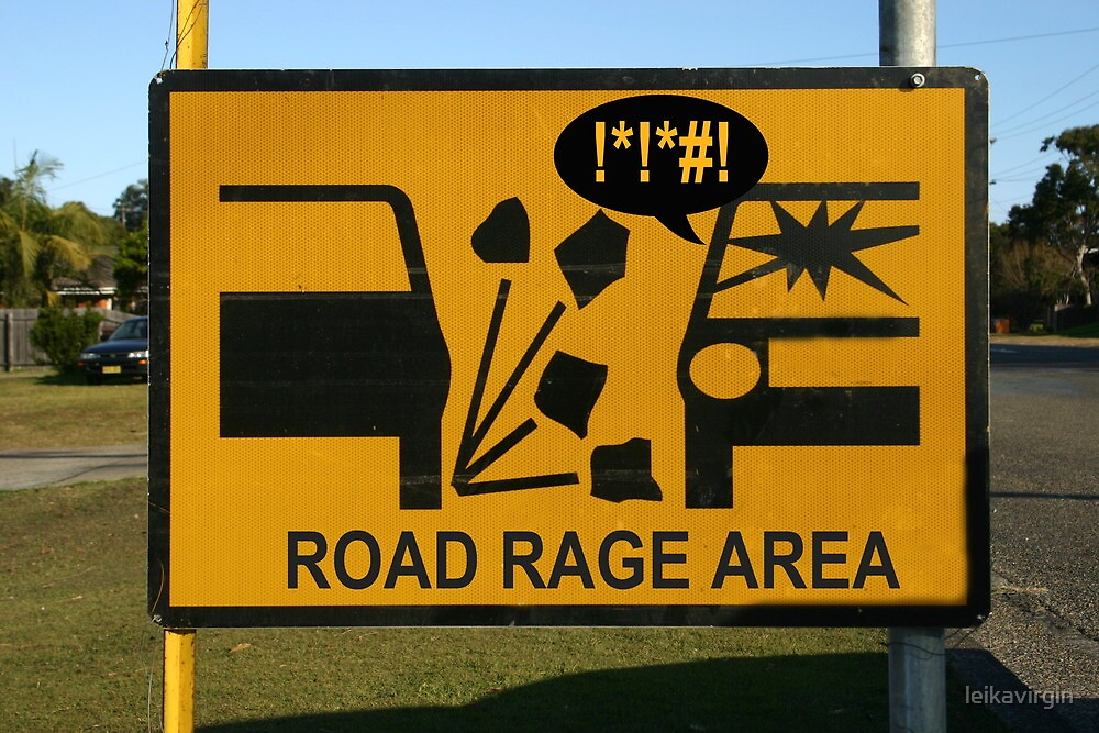 """road rage area"" creative road sign by leikavirgin"