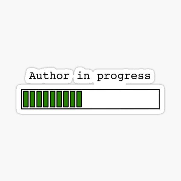 Author in Progress Sticker
