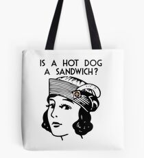 Is a Hot Dog a Sandwich?  Tote Bag
